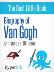 Lend Me Your Ear: A Biography of Vincent Van Gogh ebook by Frances Billano