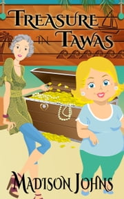 Treasure in Tawas - An Agnes Barton Senior Sleuth mystery ebook by Madison Johns