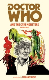 Doctor Who and the Cave Monsters ebook by Malcolm Hulke