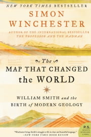 The Map That Changed the World - William Smith and the Birth of Modern Geology ebook by Simon Winchester