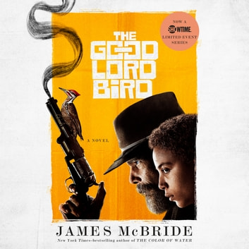 The Good Lord Bird - A Novel audiobook by James McBride