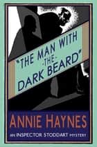The Man with The Dark Beard ebook by Annie Haynes