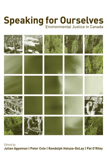 Speaking for Ourselves - Environmental Justice in Canada ebook by