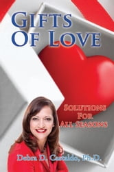 Gifts Of Love ebook by Ph.D. Debra D. Castaldo
