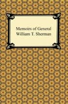 Memoirs of General William T. Sherman ebook by William T. Sherman