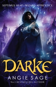 Darke - Septimus Heap Book 6 ebook by Angie Sage