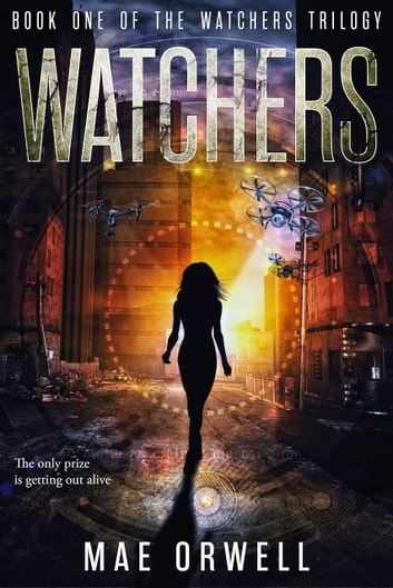 Watchers ebook by Mae Orwell