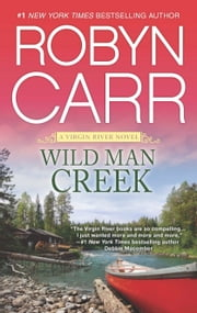 Wild Man Creek ebook by Robyn Carr