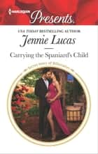 Carrying the Spaniard's Child - A Secret Baby Romance 電子書 by Jennie Lucas