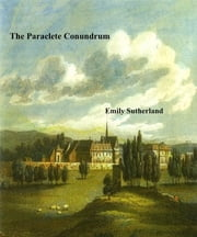 The Paraclete Conundrum ebook by Emily Sutherland