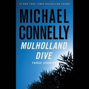 Mulholland Dive - Three Stories sesli kitap by Michael Connelly