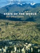 State of the World 2007 - Our Urban Future ebook by The Worldwatch Institute