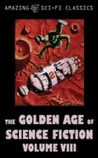 The Golden Age of Science Fiction - Volume VIII ebook by Jack Vance, Robert Sheckley, Frederic Brown,...
