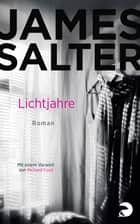 Lichtjahre - Roman ebook by James Salter, Beatrice Howeg