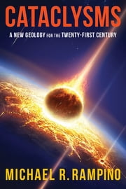 Cataclysms - A New Geology for the Twenty-First Century ebook by Michael Rampino