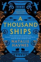 A Thousand Ships - A Novel ebook by Natalie Haynes