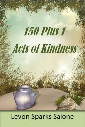 150 Plus 1 Acts Of Kindness ebook by Levon Sparks Salone