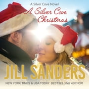 Silver Cove Christmas, A audiobook by Jill Sanders