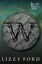 Black Wolf ebook by Lizzy Ford