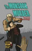 The Monsoon Murder - Forensic Meteorology ebook by
