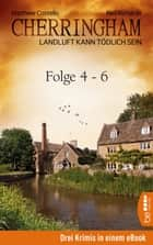 Cherringham Sammelband II - Folge 4-6 - Landluft kann tödlich sein ebook by Matthew Costello, Neil Richards, Sabine Schilasky