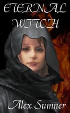 Eternal Witch ebook by Alex Sumner