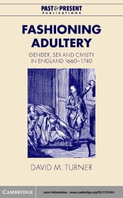 Fashioning Adultery ebook by Turner, David M.