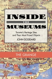 Inside the Museum — The Grange ebook by John Goddard