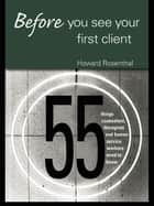 Before You See Your First Client ebook by Howard Rosenthal
