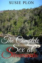 The Complete Sex at Silverside ebook by Derek Parker