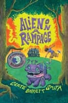 Alien on a Rampage ebook by Clete Barrett Smith