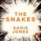 The Snakes - The gripping Richard & Judy 2020 Bookclub pick audiobook by Sadie Jones