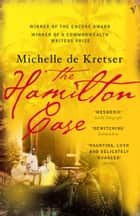 The Hamilton Case 電子書 by Michelle de Kretser