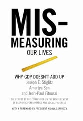 Mismeasuring Our Lives - Why GDP Doesn't Add Up ebook by Joseph E. Stiglitz,Amartya Sen,Jean-Paul  Fitoussi