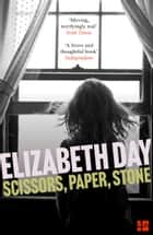 Scissors, Paper, Stone ebook by Elizabeth Day