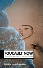 Foucault Now ebook by James Faubion