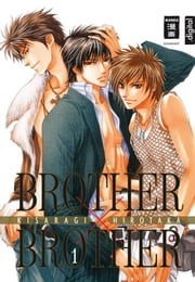 Brother x Brother 01 ebook by Hirotaka Kisaragi