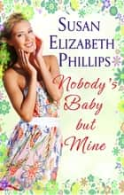 Nobody's Baby But Mine - Number 3 in series ebook by Susan Elizabeth Phillips