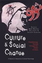 Culture and Social Change ebook by Brady Wagoner,Eric Jensen,Julian A. Oldmeadow