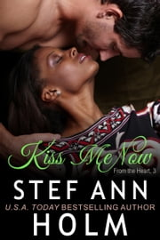 Kiss Me Now ebook by Stef Ann Holm