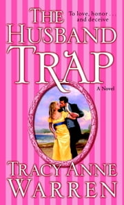 The Husband Trap - A Novel ebook by Tracy Anne Warren