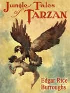 Jungle Tales of Tarzan - Tarzan ebook by
