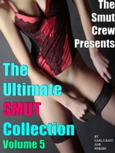 The Ultimate Smut Collection 5 ebook by Carl S East