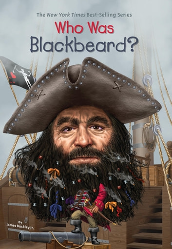 Who Was Blackbeard? ebook by James Buckley, Jr.,Who HQ