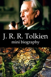 J. R. R. Tolkien Mini Biography ebook by eBios