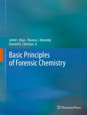 Basic Principles of Forensic Chemistry ebook by JaVed I. Khan,Thomas J. Kennedy,Donnell R. Christian, Jr.