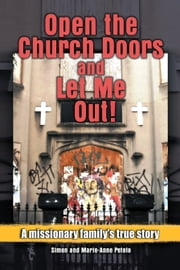 Open the Church Doors and Let Me Out! ebook by Simon and Marie-Anne Petelo