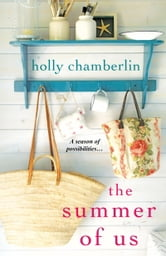 The Summer of Us ebook by Holly Chamberlin