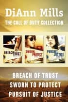 The Call of Duty Collection: Breach of Trust / Sworn to Protect / Pursuit of Justice ebook by DiAnn Mills