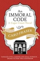 An Immoral Code ebook by Caro Fraser